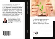 Bookcover of Oligopole, Exploitation du Phosphate et Croissance Economique du Maroc