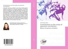 Bookcover of Contributions to the study of quantum correlations