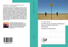 Buchcover von Le Rôle de la marque employeur dans la fidélisation des employés