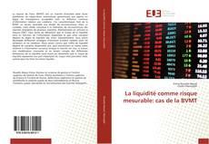 Bookcover of La liquidité comme risque mesurable: cas de la BVMT