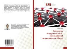 Couverture de Economies d'agglomération, externalités et convergence au Maroc