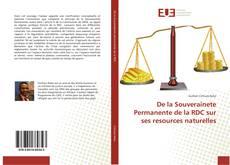 Copertina di De la Souverainete Permanente de la RDC sur ses resources naturelles