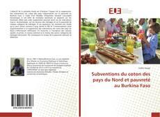 Couverture de Subventions du coton des pays du Nord et pauvreté au Burkina Faso