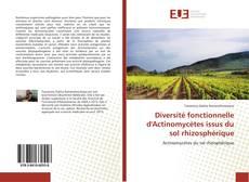 Diversité fonctionnelle d'Actinomycètes issus du sol rhizosphérique kitap kapağı