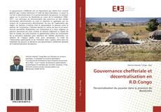 Couverture de Gouvernance chefferiale et décentralisation en R.D.Congo