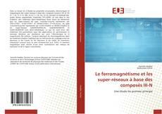 Capa do livro de Le ferromagnétisme et les super-réseaux à base des composés III-N