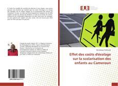Effet des coûts d'écolage sur la scolarisation des enfants au Cameroun的封面