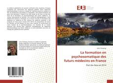Bookcover of La formation en psychosomatique des futurs médecins en France