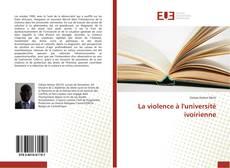 Couverture de La violence à l'université ivoirienne