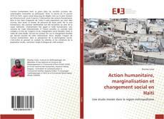 Bookcover of Action humanitaire, marginalisation et changement social en Haïti