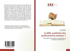 Copertina di La DRA, prédictive des performances scolaires ?