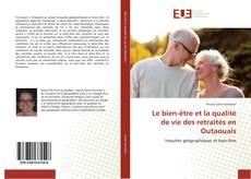 Bookcover of Le bien-être et la qualité de vie des retraités en Outaouais