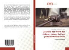 Garantie des droits des victimes devant la Cour pénale internationale kitap kapağı