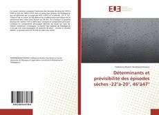 Copertina di Déterminants et prévisibilité des épisodes sèches -22°à-20°, 46°à47°