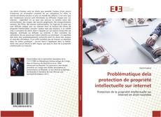 Copertina di Problématique dela protection de propriété intellectuelle sur internet