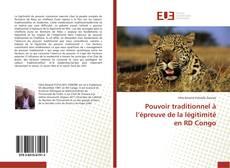 Bookcover of Pouvoir traditionnel à l'épreuve de la légitimité en RD Congo