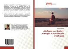 Copertina di Adolescence, Gestalt-thérapie et médiations artistiques
