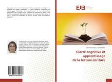 Bookcover of Clarté cognitive et apprentissage de la lecture-écriture