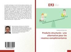 Bookcover of Produits structurés : une alternative pour les revenus complémentaires