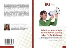 Bookcover of Réflexions autour de la discrimination auditive chez l'enfant bilingue