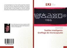 Copertina di Textiles intelligents: Greffage de microcapsules