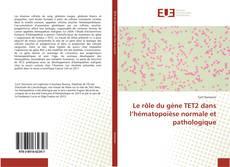 Buchcover von Le rôle du gène TET2 dans l'hématopoïèse normale et pathologique