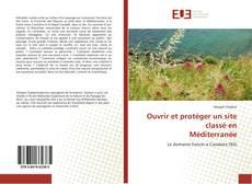 Couverture de Ouvrir et protéger un site classé en Méditerranée