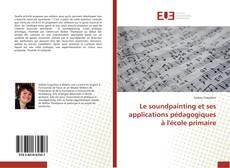 Bookcover of Le soundpainting et ses applications pédagogiques à l'école primaire