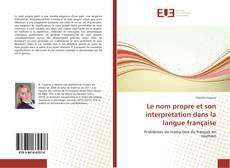 Bookcover of Le nom propre et son interprétation dans la langue française
