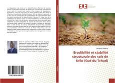 Couverture de Erodibilité et stabilité structurale des sols de Kélo (Sud du Tchad)