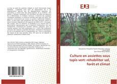 Couverture de Culture en assiettes sous tapis vert: réhabiliter sol, forêt et climat