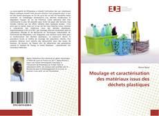 Bookcover of Moulage et caractérisation des matériaux issus des déchets plastiques