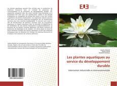Bookcover of Les plantes aquatiques au service du développement durable