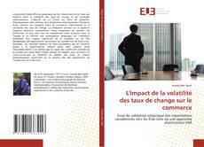 Bookcover of L'impact de la volatilité des taux de change sur le commerce