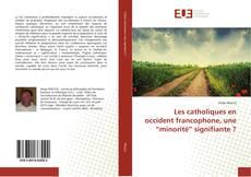 """Buchcover von Les catholiques en occident francophone, une """"minorité"""" signifiante ?"""