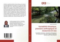 Variabilité climatique, pressions anthropiques et ressources en eau的封面