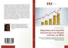 Couverture de Régulation de la liquidité bancaire par une banque centrale: cas BEAC