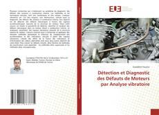 Bookcover of Détection et Diagnostic des Défauts de Moteurs par Analyse vibratoire