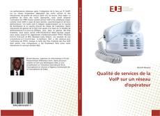 Portada del libro de Qualité de services de la VoIP sur un réseau d'opérateur