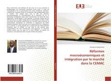 Bookcover of Réformes macroéconomiques et intégration par le marché dans la CEMAC