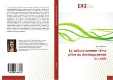Bookcover of La culture comme 4ème pilier du développement durable