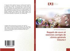 Couverture de Rappels de cours et exercices corrigés de chimie générale Volume I