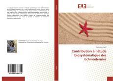 Couverture de Contribution à l'étude biosystématique des Echinodermes