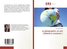La géographie, çà sert d'abord à raisonner ! kitap kapağı