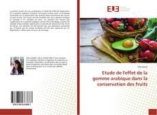 Copertina di Etude de l'effet de la gomme arabique dans la conservation des fruits