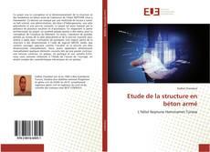 Bookcover of Etude de la structure en béton armé