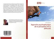 Couverture de Approche psychophysique de la perception de la difficulté