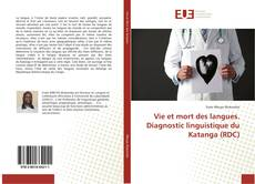 Bookcover of Vie et mort des langues. Diagnostic linguistique du Katanga (RDC)