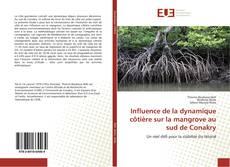 Couverture de Influence de la dynamique côtière sur la mangrove au sud de Conakry