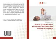 Portada del libro de Rôle du cervelet dans la formation d'automatismes moteurs et cognitifs